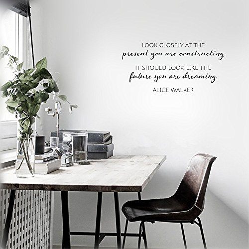 Wandaufkleber Schlafzimmer Vinyl Wall Art Quotes And Saying Wohnkultur Decal Sticker Look Closely At The Present You Are Constructing. It Should Look Like The Future You Are Dreaming. Alice Walker -