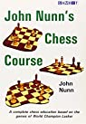John Nunn's Chess Course par Nunn