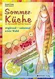 Sommerküche im Spreewald und der Lausitz: regional, saisonal, erste Wahl