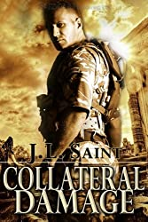 Collateral Damage (Silent Warrior) by J.L. Saint (2011-11-01)
