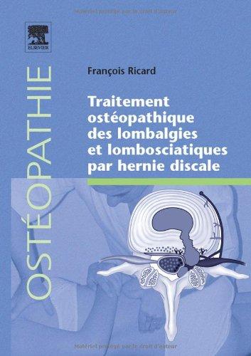 Traitement ostéopathique des lombalgies et lombosciatiques par hernie discale (Ancien Prix éditeur : 97 euros) par François Ricard