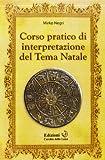 Corso pratico di interpretazione del tema natale