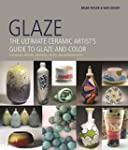 Glaze: The Ultimate Ceramic Artist's...