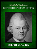 Saemtliche Werke von Gotthold Ephraim Lessing (Illustrierte)