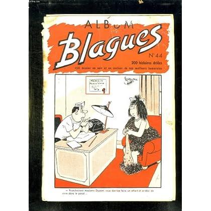 ALBUM BLAGUES N° 44. DU N° 260 AU N° 265.