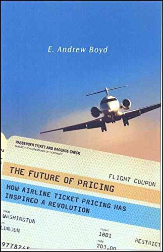 Portada del libro [(The Future of Pricing : How Airline Ticket Pricing Has Inspired a Revolution)] [By (author) E.Andrew Boyd] published on (November, 2007)