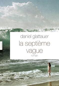 La septième vague (Littérature Etrangère) par [Glattauer, Daniel]