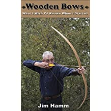 Wooden Bows: What I Wish I'd Known When I Started (English Edition)