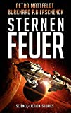 Sternenfeuer: Science-Fiction-Stories (DrachenStern Verlag. Science Fiction und Fantasy)