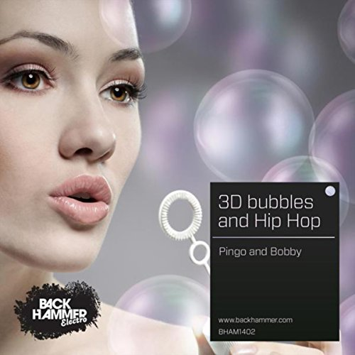 3D Bubbles And Hip Hop -