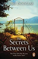 The Secrets Between Us: The Richard & Judy Summer Book Club Pick