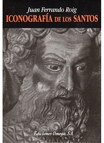 ICONOGRAFIA DE LOS SANTOS (HISTORIA Y ARTE-HISTORIA DEL ARTE)