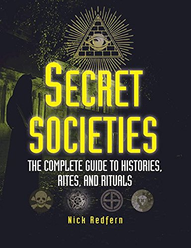 secret-societies-the-complete-guide-to-histories-rites-and-rituals