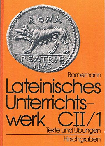 Lateinisches Unterrichtswerk C 2, Tl. 1. Texte und Übungen