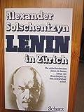 Lenin in Zürich. Autorisierte Übersetzung aus dem Russischen von L. P. Welinski - Alexander Solschenizyn