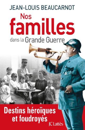 Nos familles dans la grande guerre (Essais et documents)