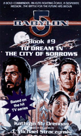 To Dream in the City of Sorrows: Babylon 5 9