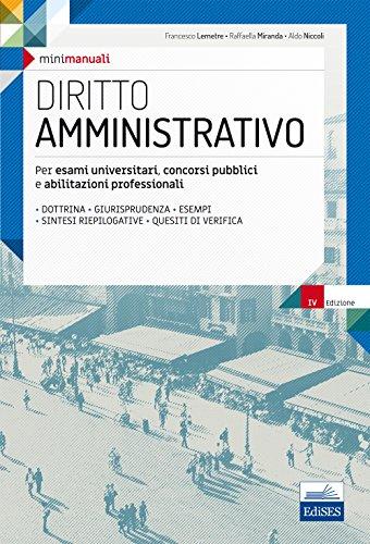 Mini manuali. Diritto amministrativo. Per esami universitari, concorsi pubblici e abilitazioni professionali. Con espansione online