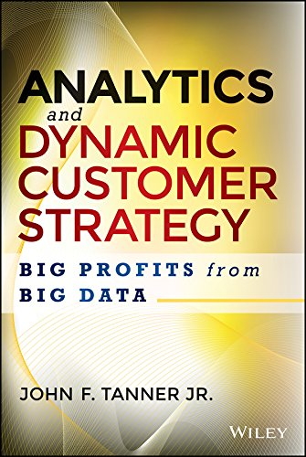 Analytics and Dynamic Customer Strategy: Big Profits from ...