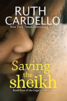 Saving the Sheikh (Book 4) (Legacy Collection) by [Cardello, Ruth]