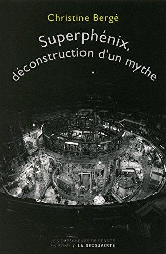 Superphenix, déconstruction d'un mythe par Christine Bergé