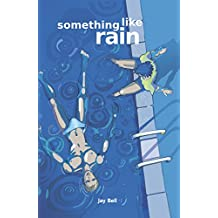 Something Like Rain (Something Like... Book 9)