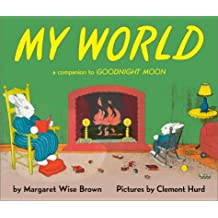 (MY WORLD) BY Brown, Margaret Wise(Author)Hardcover on (09 , 2001)