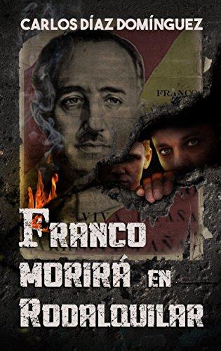 Franco morirá en Rodalquilar por Carlos Díaz Domínguez