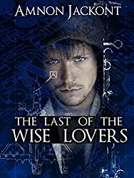 The Last Of The Wise Lovers: Mystery & Conspiracy (Suspense and Espionage Literary Fiction Book 1)