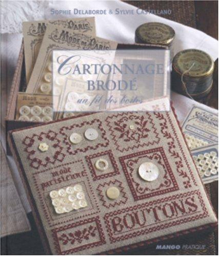 Cartonnage brodé : Au fil des boîtes par Sylvie Castellano, Sophie Delaborde