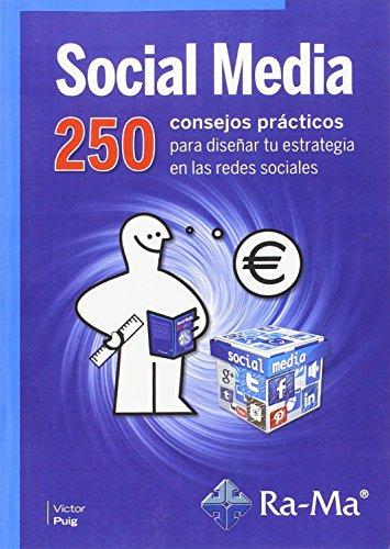 Social media : 250 consejos prácticos para diseñar tu estrategia en las redes sociales. (Edición 1 diciembre 2015) por VICTOR PUIG