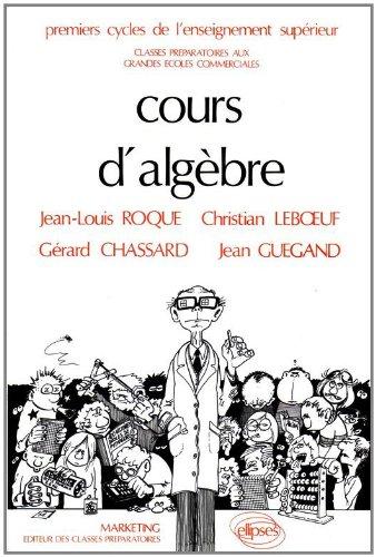 Cours d'algèbre par Jean-Louis Roque