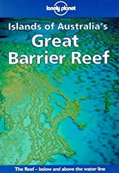 Lonely Planet : Islands of Australia's Great Barrier Reef