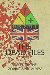 The Dead Files: Vol 2: Tales From The Zombie Apocalypse: Volume 2 Paperback