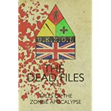 The Dead Files: Vol 2: Tales From The Zombie Apocalypse: Volume 2