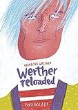 Werther Reloaded von J.W.v. Goethe