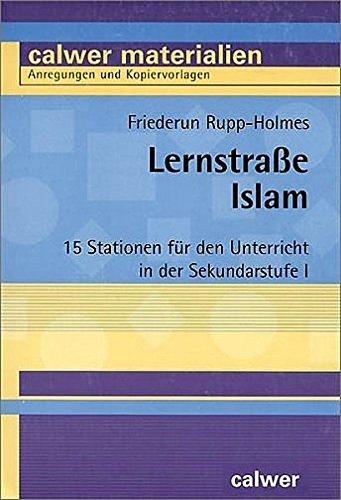 Lernstraße Islam: 15 Stationen für den Unterricht in der Sekundarstufe I (Calwer Materialien)