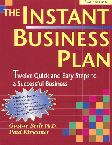 The Instant Business Plan Book: 12 Quick-And-Easy Steps to a Profitable Business par Gustav Berle