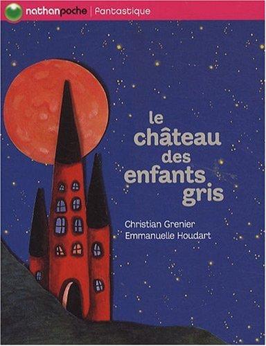 Le château des enfants gris par Christian Grenier