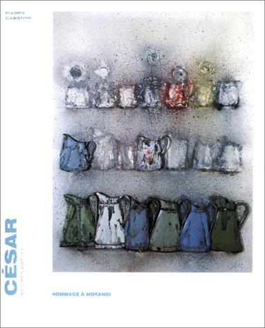 CESAR : NATURES MORTES par Pierre Cabanne