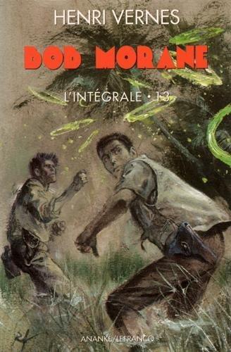 Bob Morane l'Intégrale Tome 13