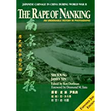 Rape of Nanking: An Undeniable History in Photographs
