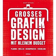 Großes Grafikdesign mit kleinem Budget: Planung, Quellen, Designprozess, Veredelung