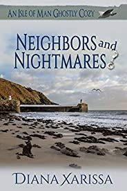 Neighbors and Nightmares (An Isle of Man Ghostly Cozy Book 14) (English Edition)