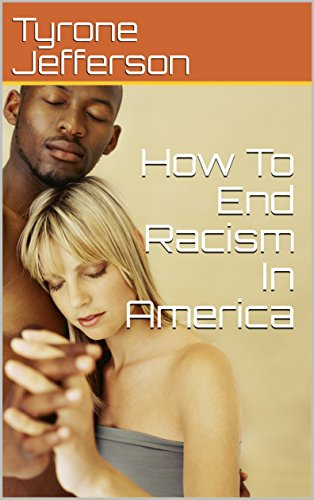 How To End Racism In America (English Edition)