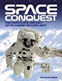 Space Conquest: The Complete History of Manned Spaceflight