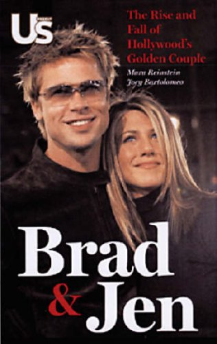 Click for larger image of Brad and Jen: The Rise and Fall of Hollywood's Golden Couple