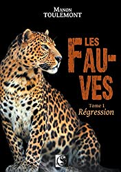 Les Fauves, Régression Tome 1 (VFB.ROMANS.NOUV)