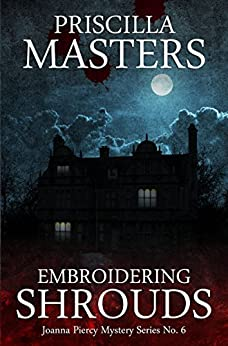 Embroidering Shrouds (Joanna Piercy Mystery Series Book 6) by [Masters, Priscilla]