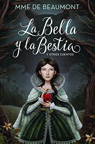 La Bella Y La Bestia Y Otros Cuentos (ALFAGUARA CLASICOS)